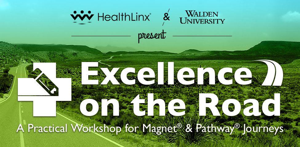 Nursing Excellence Workshop for Magnet and Pathway to Excellence