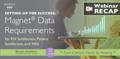 Setting up for Success with Magnet® Data Requirements for RN Sat, NSI, & Patient Sat